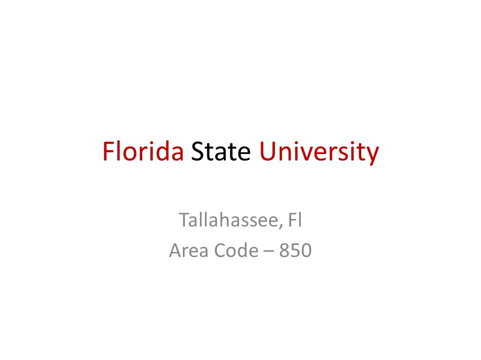Florida State University Tallahassee Fl Area Code Ppt Download - 850 area code