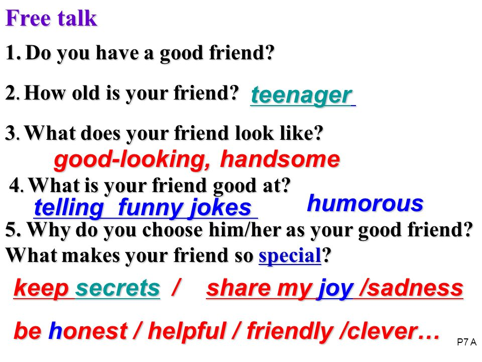 1.Do you have a good friend. 2. How old is your friend.