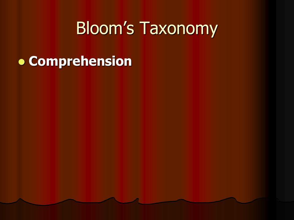 Bloom's Taxonomy Comprehension Comprehension