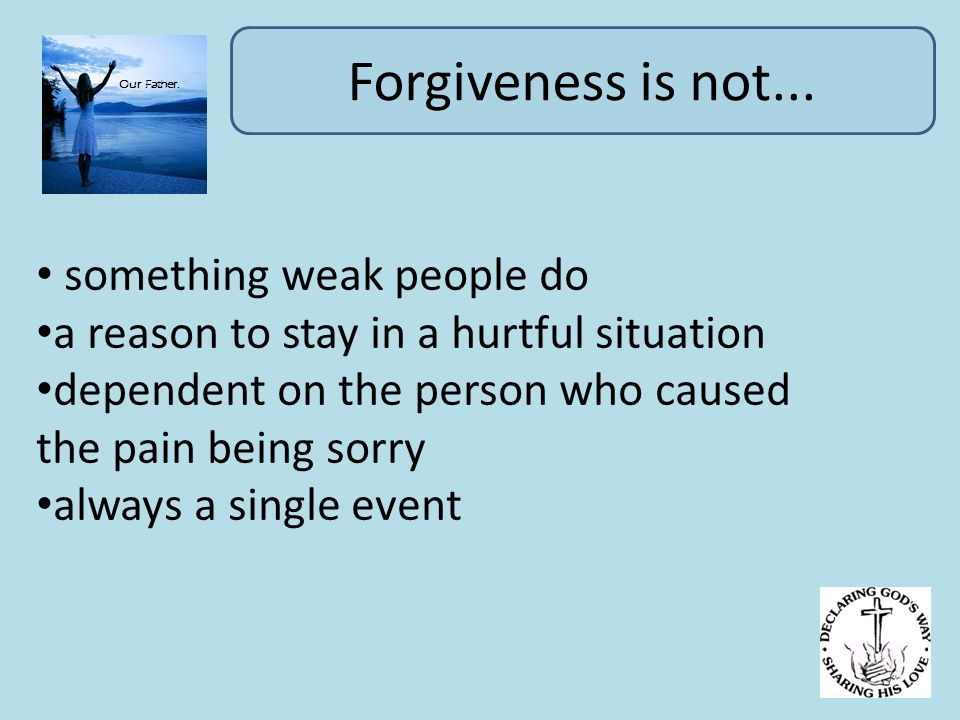 Forgiveness Is Not.