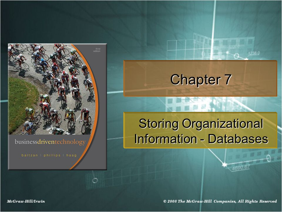 McGraw-Hill/Irwin © 2008 The McGraw-Hill Companies, All Rights Reserved Chapter 7 Storing Organizational Information - Databases