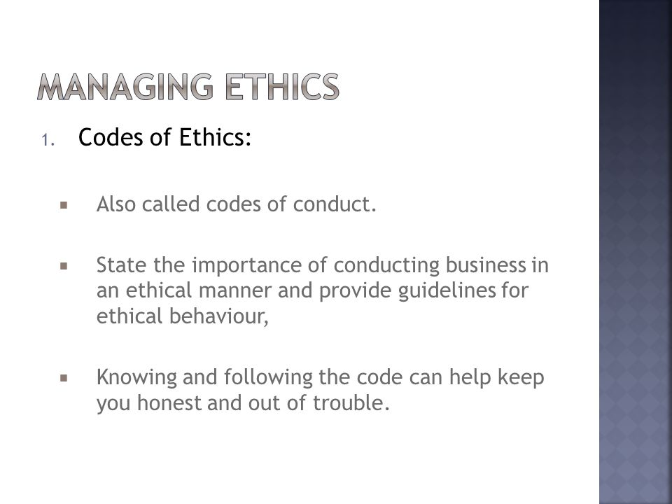 1. Codes of Ethics:  Also called codes of conduct.