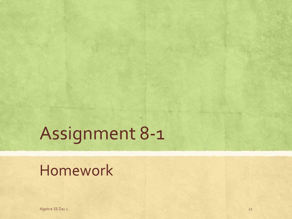 Assignment 8-1 Homework Algebra S8 Day 112