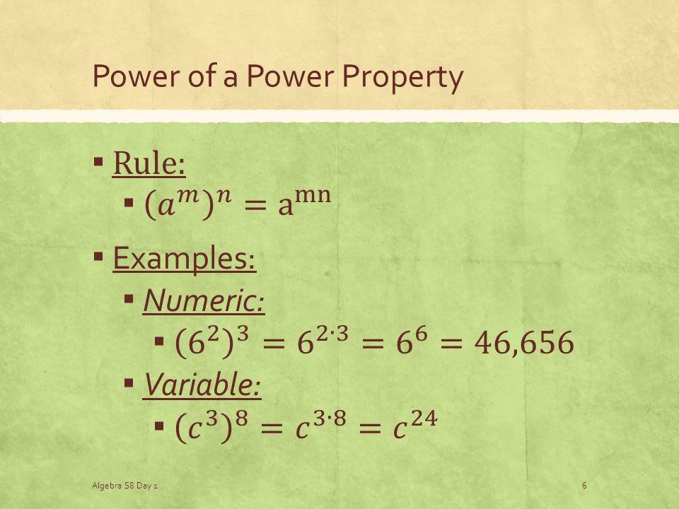 Power of a Power Property Algebra S8 Day 16