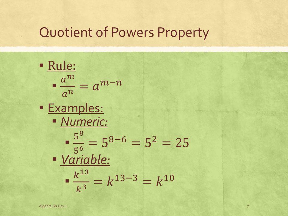 Quotient of Powers Property Algebra S8 Day 17