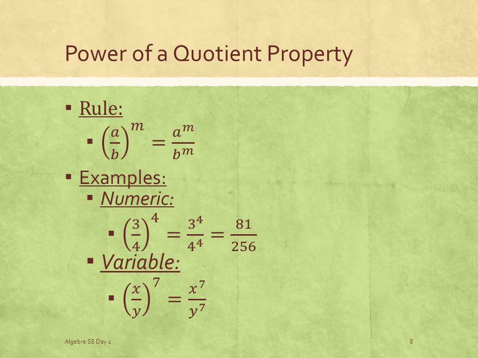Power of a Quotient Property Algebra S8 Day 18