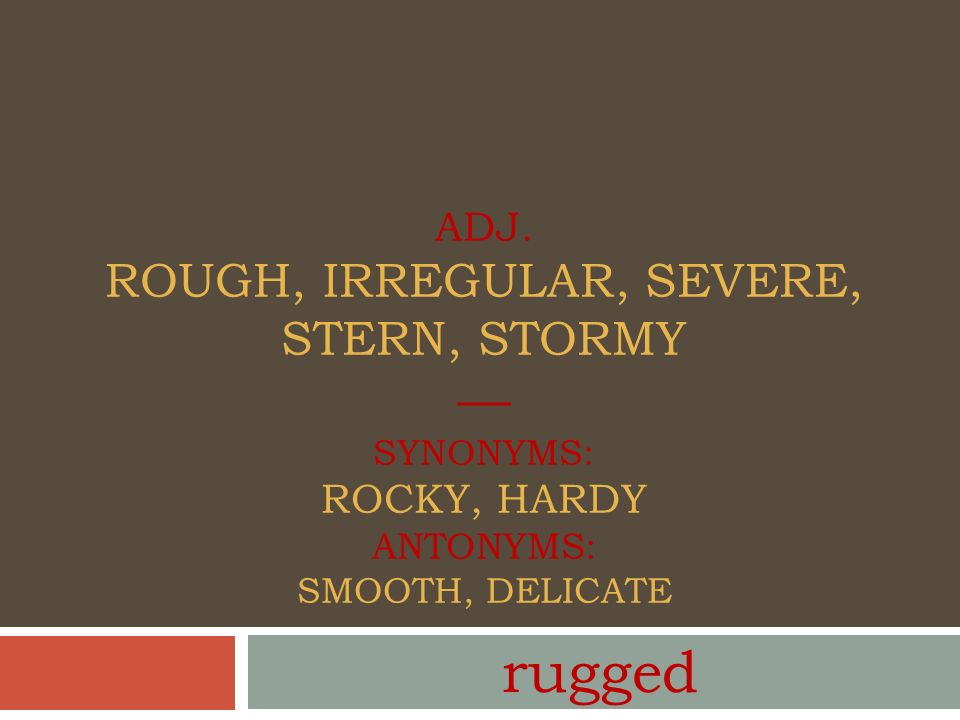 synonyms for rugged | Roselawnlutheran