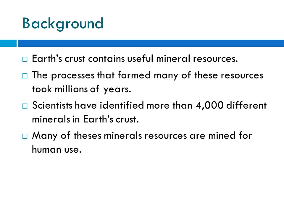 ch resources and energy background  earth s crust contains  background  earth s crust contains useful mineral resources
