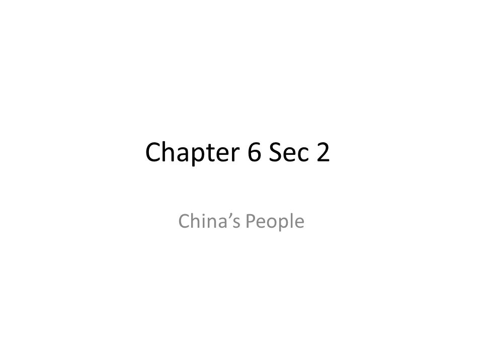 Chapter 6 Sec 2 China's People