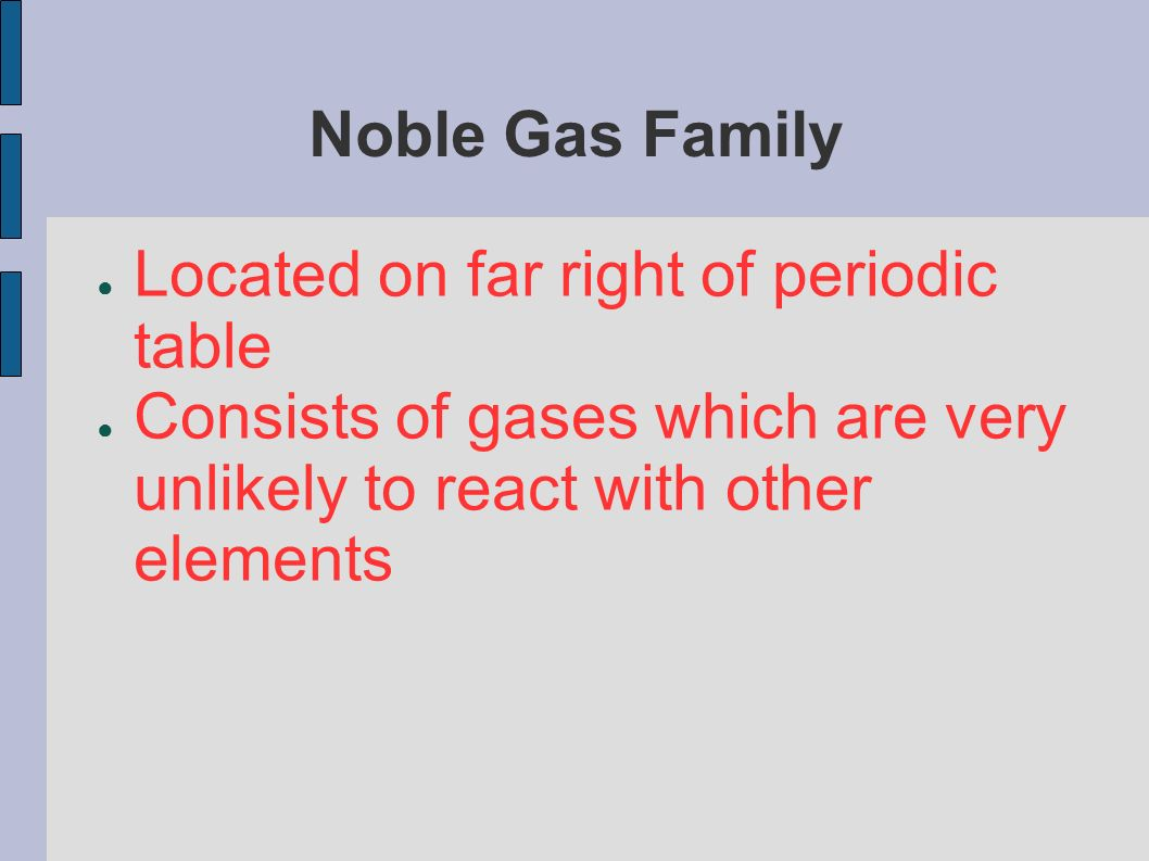Notes a10 a13 organization of periodic table organization 6 noble gas family located on far right of periodic table consists of gases which are very unlikely to react with other elements gamestrikefo Images