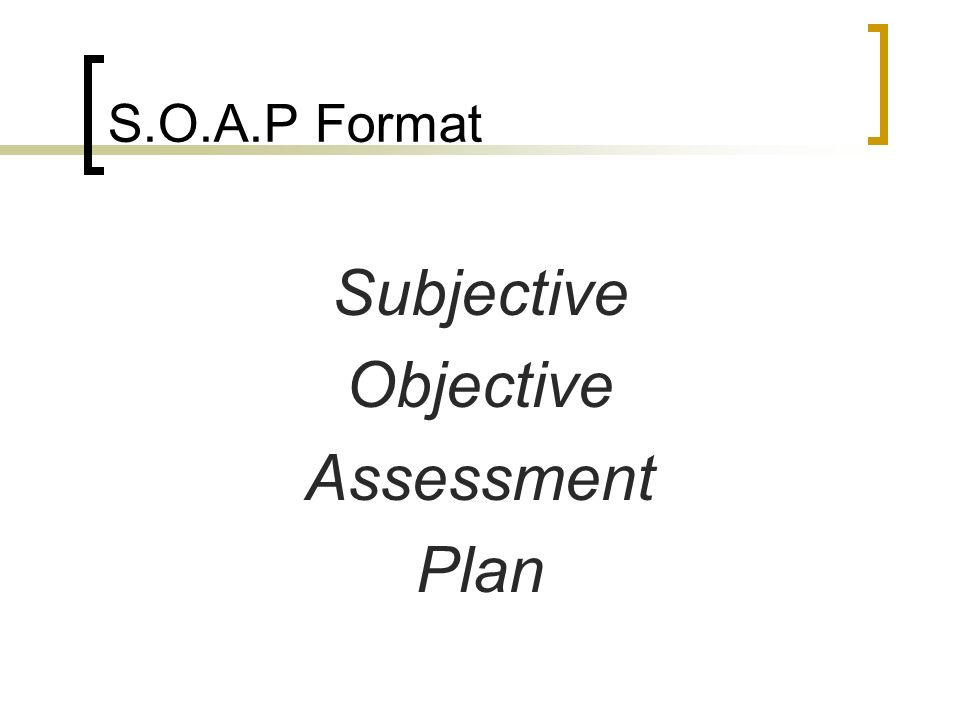 SOAP Notes Objectives Discuss The Importance Of Written