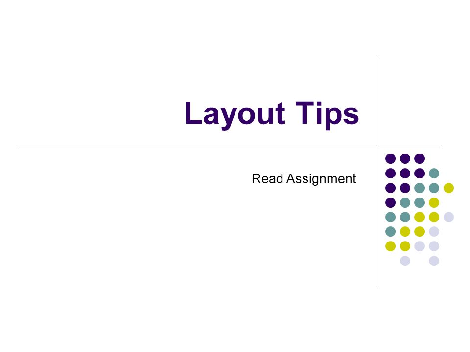 Assignment layout