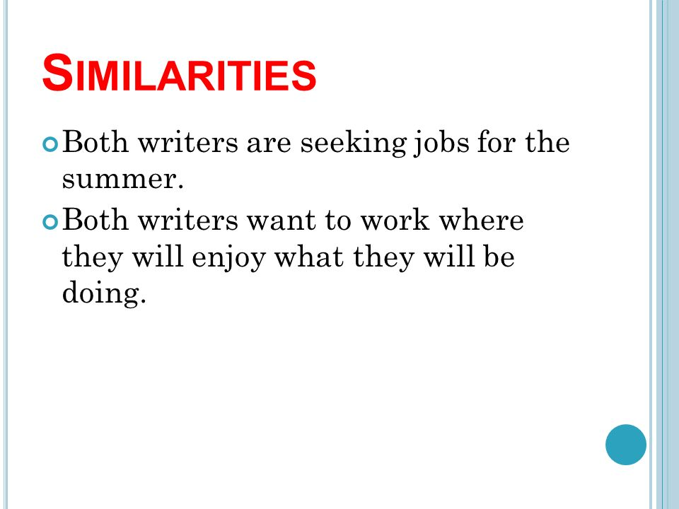 language and tone language refers to the words a writer uses s imilarities both writers are seeking jobs for the summer