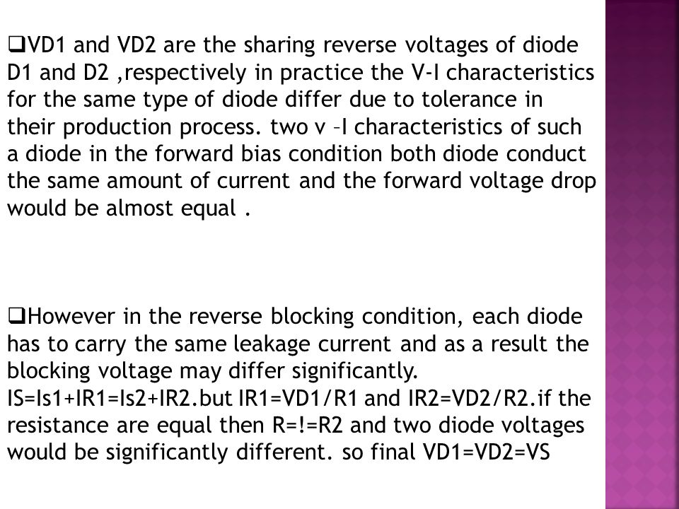  VD1 and VD2 are the sharing reverse voltages of diode D1 and D2,respectively in practice the V-I characteristics for the same type of diode differ due to tolerance in their production process.