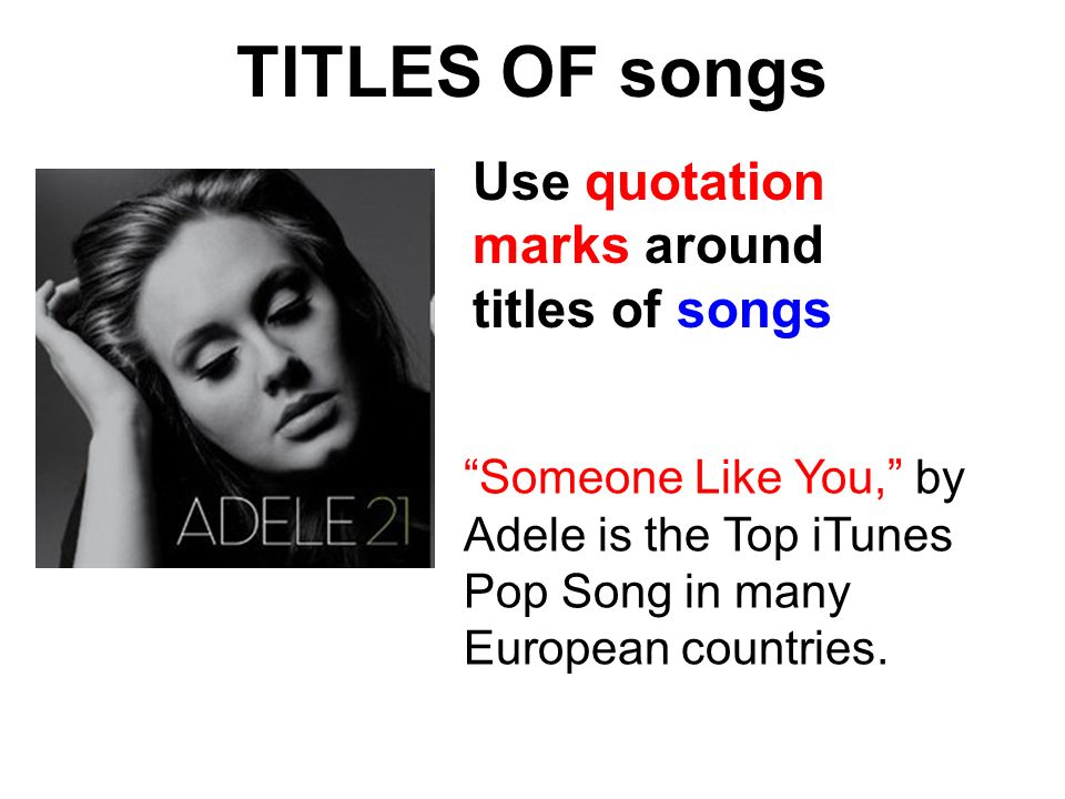 When you use a song title in an essay is it underlined or put in quotes?