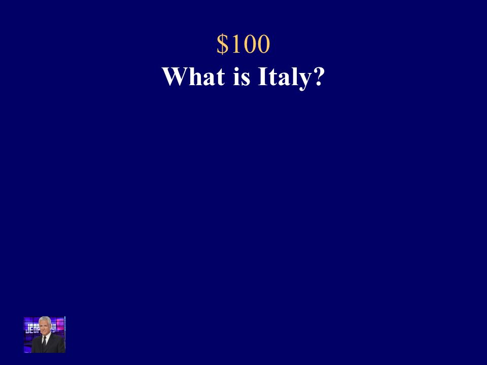 $100 The actions of Giuseppe Garibaldi and Camillo Cavour led to the unification of this country.
