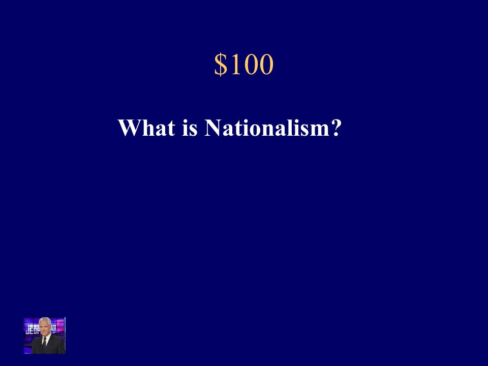 $100 The idea that a person can identify with a territory, the state that ruled it, and the culture of its people.
