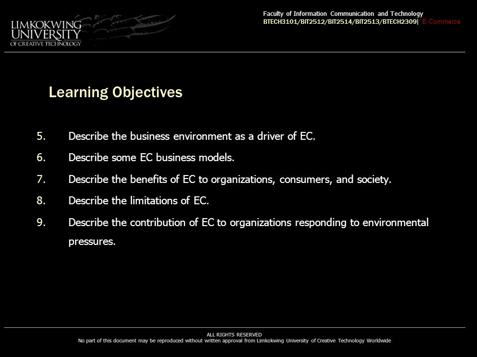 EC Business Models Revenue Models Description of how the company or an EC project will earn revenue Major revenue models –Sales –Transaction fees –Subscription fees –Advertising fees –Affiliate fees –Other revenue sources Faculty of Information Communication and Technology BTECH3101/BIT2512/BIT2514/BIT2513/BTECH2309 | E-Commerce