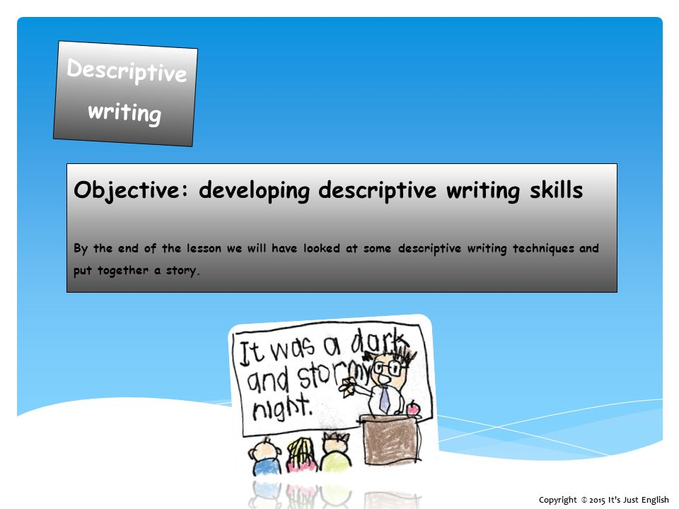 descriptive essay writing skills Descriptive writing is a writing style which is used to describe in sensory detail the different things, places, people, and ideas descriptive writing sketches an image on the reader's mind by giving a detailed description of the particular topic or subject.