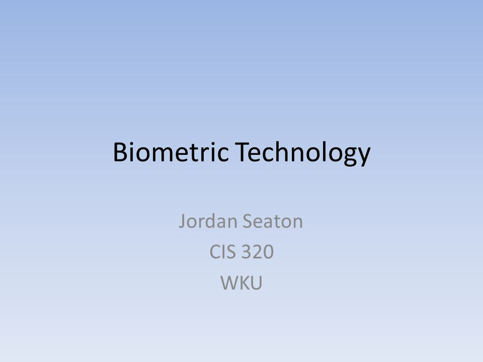 biometric technology seaton cis wku essay questions  1 biometric technology seaton cis 320 wku