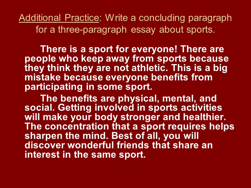 sport essay conclusion Custom written essay sample on how sports affect your health with tips for improving your sports schedule and healthy habits.