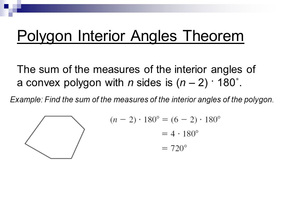 Polygon Interior Angles Theorem The Sum Of The Measures Of The Interior  Angles Of A Convex