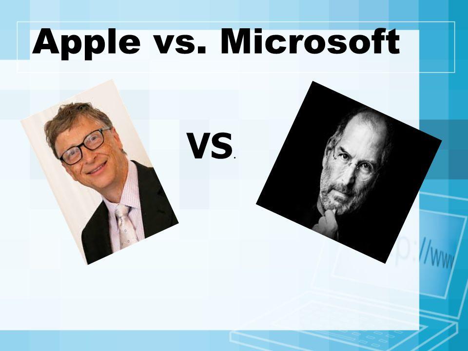 Apple vs. Microsoft VS.