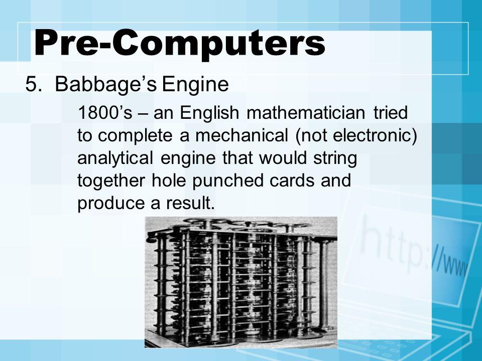 Pre-Computers 5.