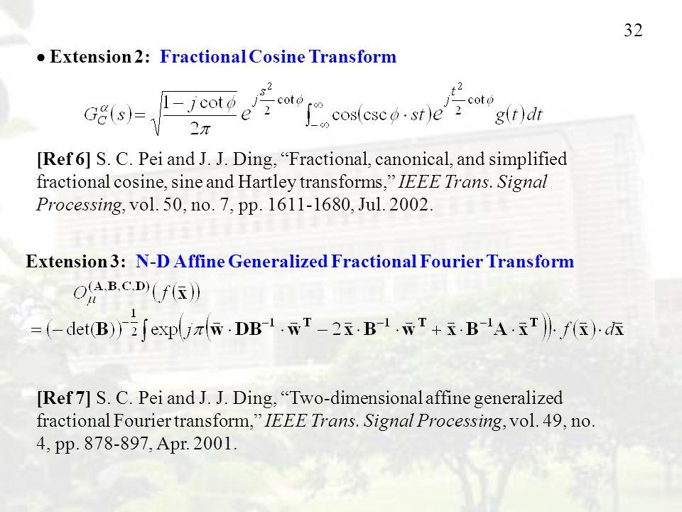 32  Extension 2: Fractional Cosine Transform [Ref 6] S.