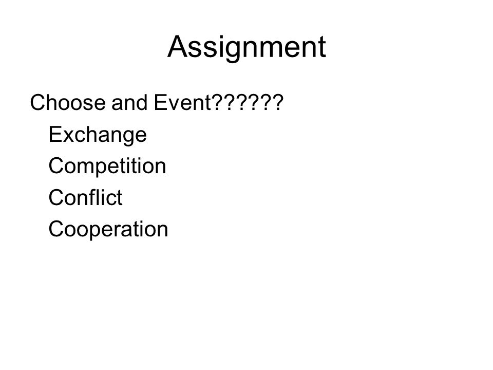 Assignment Choose and Event Exchange Competition Conflict Cooperation