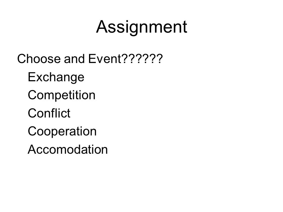 Assignment Choose and Event Exchange Competition Conflict Cooperation Accomodation