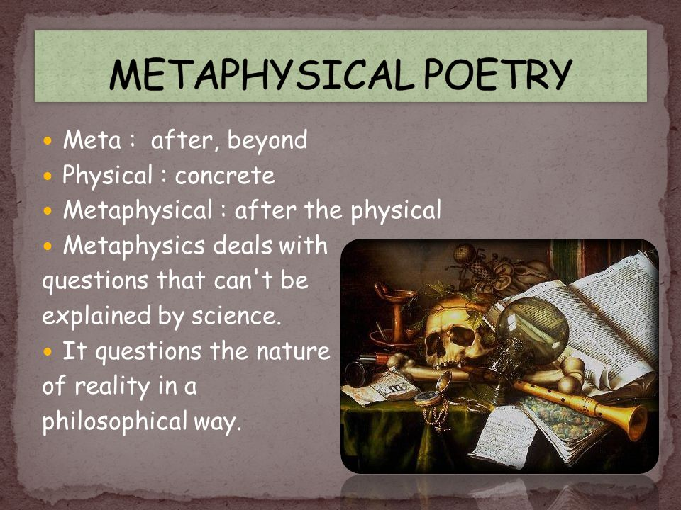 by john donne metaphysical poetry john donne why metaphysical  meta after beyond physical concrete metaphysical after the physical metaphysics deals