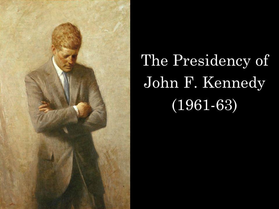 jfk years in office. 1 The Presidency Of John F. Kennedy (1961-63) Jfk Years In Office