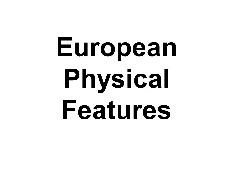 European Physical Features