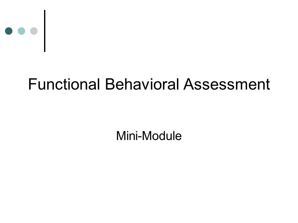 Functional Behavioral Assessment Mini-Module. Outcomes Define