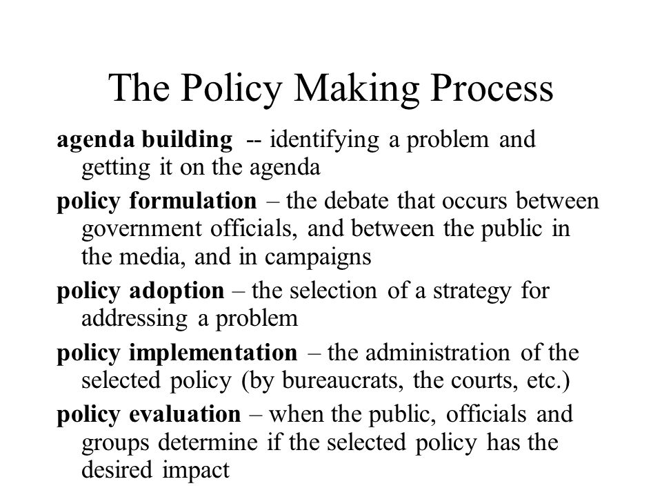 public policy process Start studying 5 stages policy process learn vocabulary, terms, and more with flashcards, games, and other study tools.