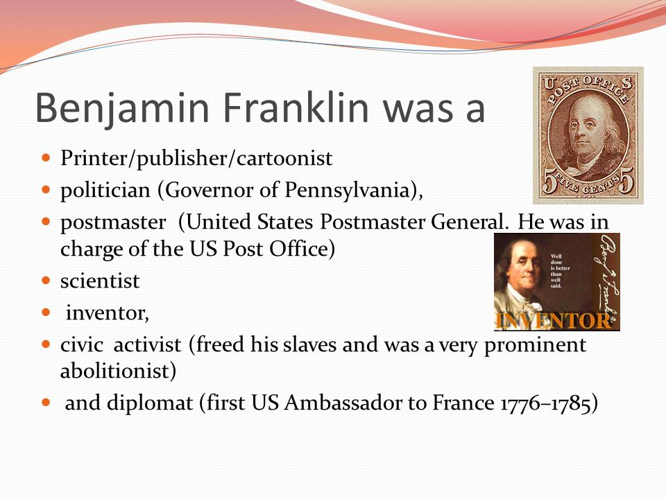 benjamin franklin diplomat scientist inventor Benjamin franklin was an outstanding diplomat, inventor, writer, and scientist he can easily be ranked among the most extraordinary human beings who have - 7538818.