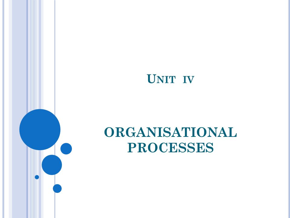 DEFINITION OF ORGANISATIONAL PROCESS A process is a series of connected steps or actions with a beginning and an end that can be replicated.