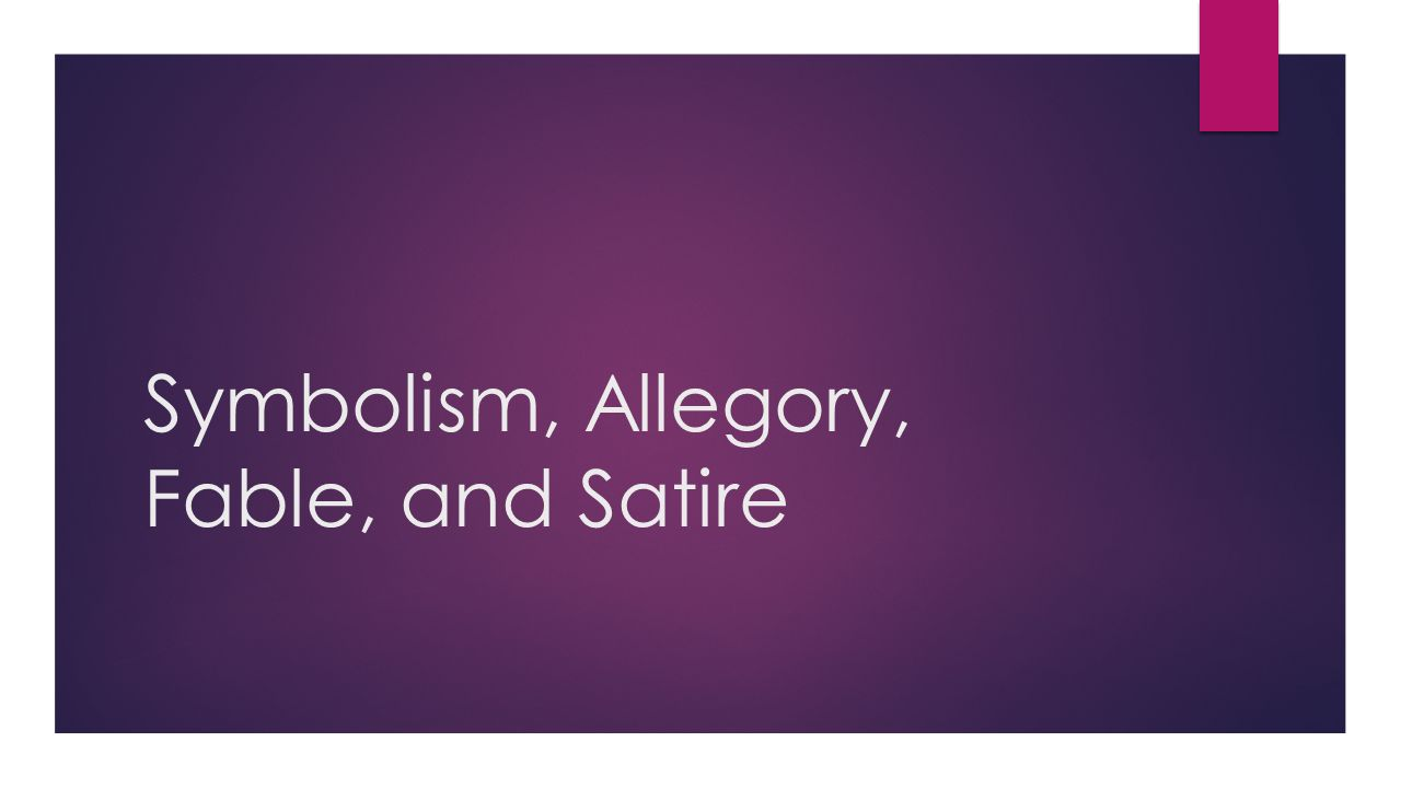 Symbolism allegory fable and satire symbolism symbol 1 symbolism allegory fable and satire buycottarizona