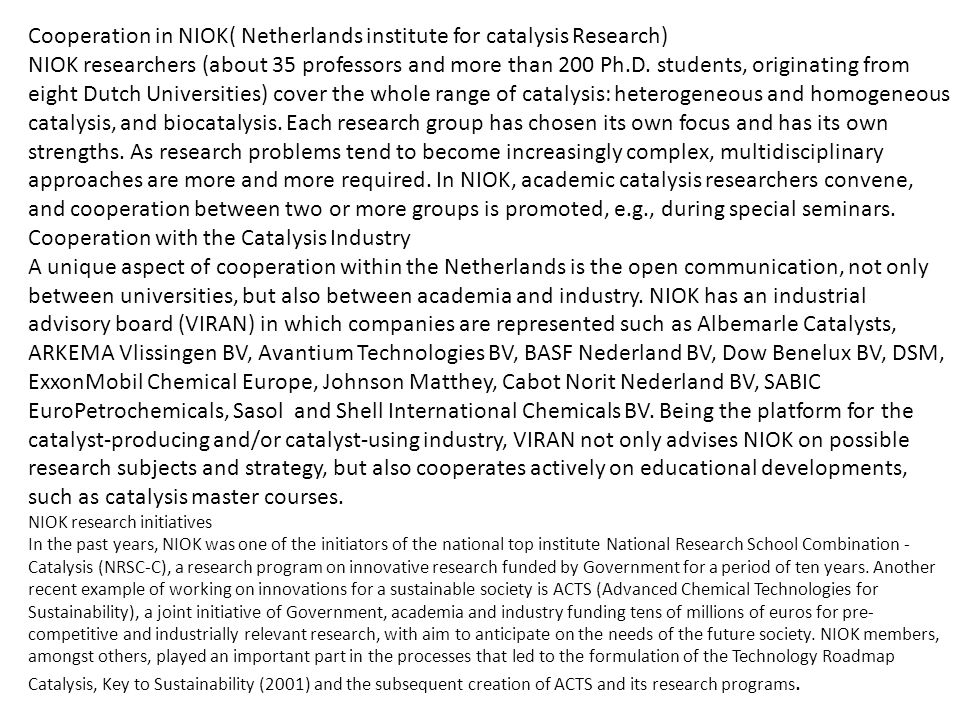 Cooperation in NIOK( Netherlands institute for catalysis Research) NIOK researchers (about 35 professors and more than 200 Ph.D.