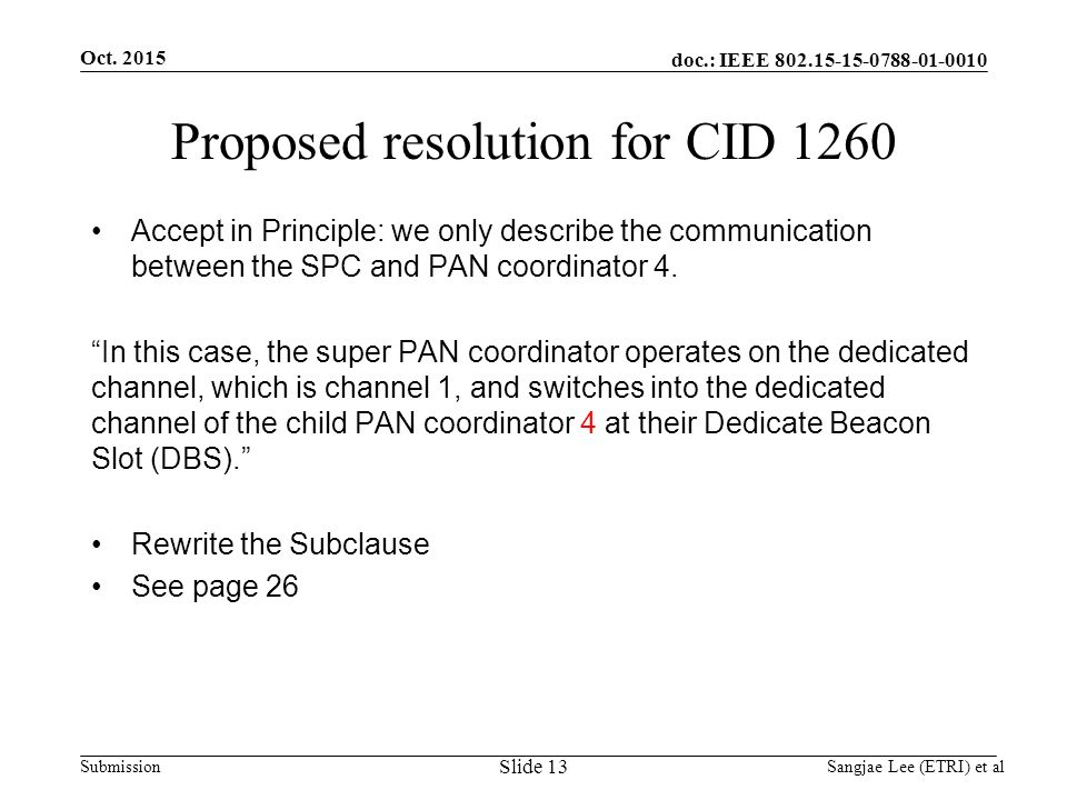 doc.: IEEE Submission Proposed resolution for CID 1260 Accept in Principle: we only describe the communication between the SPC and PAN coordinator 4.