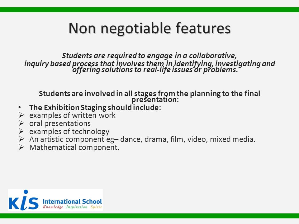 Non negotiable features Students are required to engage in a collaborative, inquiry based process that involves them in identifying, investigating and offering solutions to real-life issues or problems.