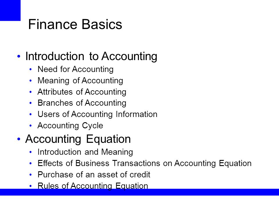 Finance Basics Introduction to Accounting Need for Accounting ...