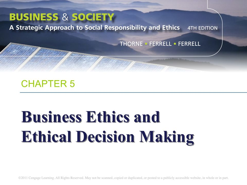CHAPTER 5 Business Ethics and Ethical Decision Making