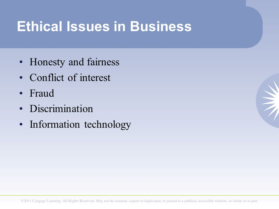 Ethical Issues in Business Honesty and fairness Conflict of interest Fraud Discrimination Information technology