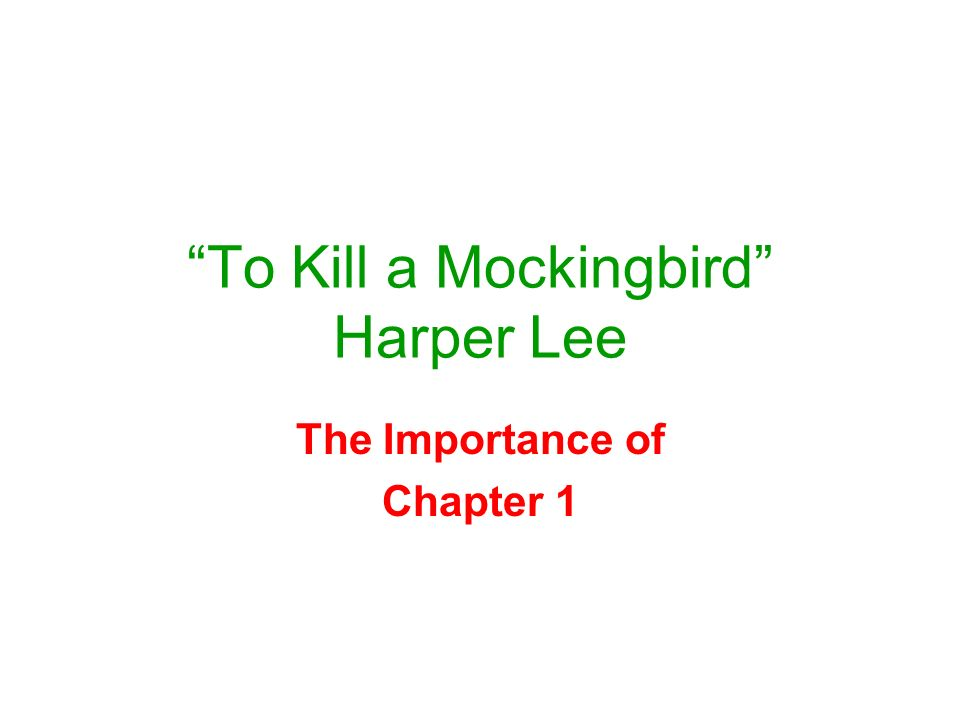 "to kill a mockingbird"" harper lee the importance of chapter ppt  1 ""to"