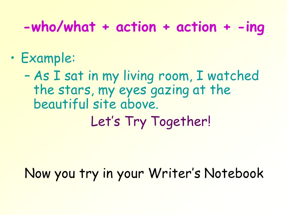 Who What Action Ing Example As I
