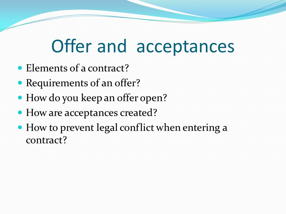 Offer And Acceptances Elements Of A Contract? Requirements Of An