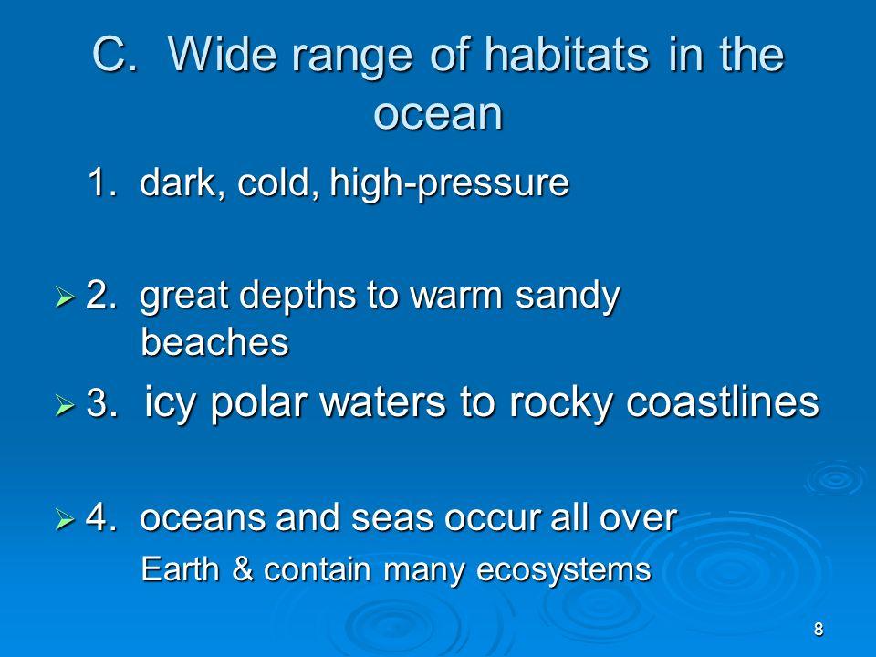 9 D.Abiotic factors that shape marine ecosystems:  1.