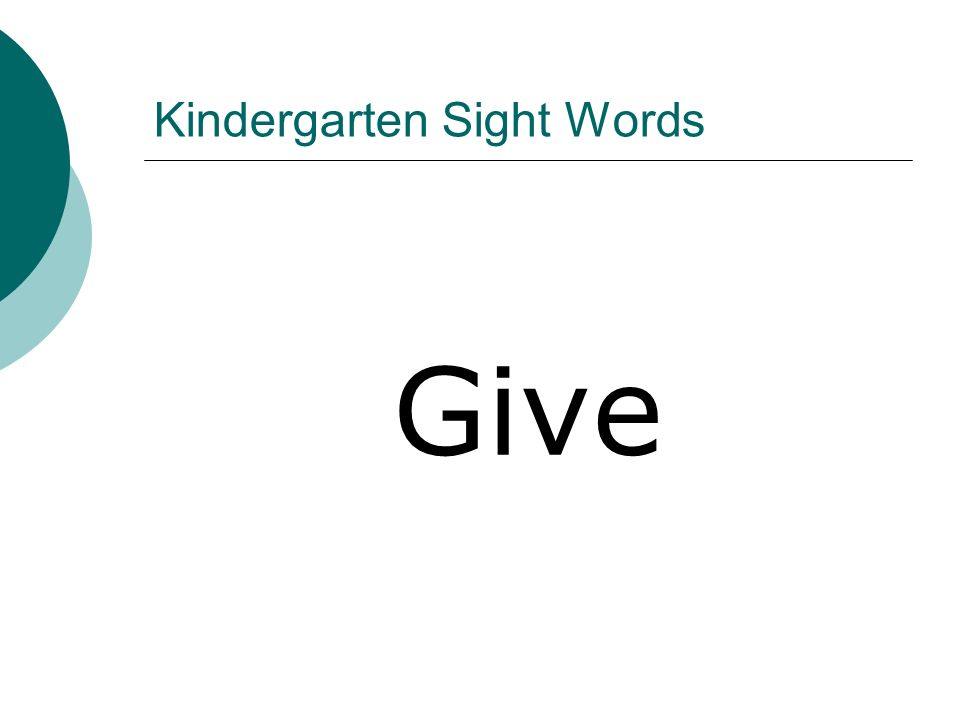 Kindergarten Sight Words Give